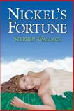 Nickel's Fortune, Stephen Wallace, 1500380717