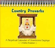 Country Proverbs, Don't Cackle 'til the Egg Is Laid, T. Bubba Boudean, 1562450719