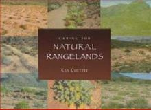 Caring for Natural Rangelands, Coetzee, Ken, 1869140710