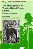 The Management of Tropical Moist Forest Lands, Duncan Poore and Jeffrey A. Sayer, 283170071X
