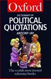 The Oxford Dictionary of Political Quotations, Anthony Jay, 019280071X