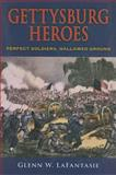 Gettysburg Heroes : Perfect Soldiers, Hallowed Ground, LaFantasie, Glenn W., 0253350719