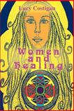 Women and Healing, Lucy Costigan, 0595380719
