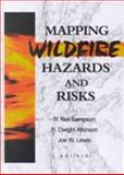 Mapping Wildfire Hazards and Risks, R Neil Sampson, R. Dwight Atkinson, Joe W. Lewis, 1560220716