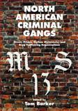 North American Criminal Gangs : Street, Prison, Outlaw Motorcycle and Drug Trafficking Organizations, Tom Barker, 1611630711