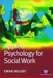Applied Psychology for Social Work, Ingleby, Ewan, 1844450716