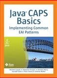 Java CAPS Basics : Implementing Common EAI Patterns, Czapski, Michael and Walker, Andrew, 0137130716