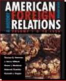 American Foreign Relations - To 1920 Vol. I : A History, Clifford, J. Garry and Maddock, Shane J., 0618370714