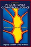 Introduction to Computational Science : Modeling and Simulation for the Sciences (Second Edition), Shiflet, Angela B. and Shiflet, George W., 0691160716
