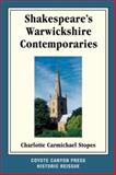 Shakespeare?s Warwickshire Contemporaries, Stopes, Charlotte Carmichael, 0979660718