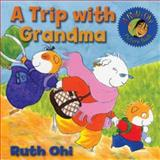 A Trip with Grandma, Ruth Ohi, 1554510716