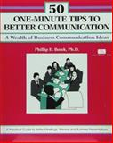 50 One-Minute Tips to Better Communication : A Wealth of Business Communication Ideas, Bozek, Phillip E., 156052071X
