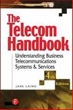 Telecom Handbook : Understanding Telephone Systems and Services, Laino, Jane, 1578200717