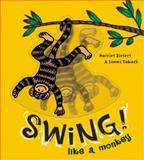 Swing Like a Monkey, Harriet Ziefert, 1609050711