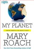 My Planet, Mary Roach, 1621450716