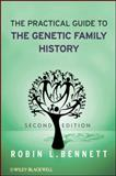 The Practical Guide to the Genetic Family History 9780470040720