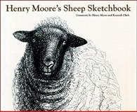 Henry Moore's Sheep Sketchbook, Henry Moore and Kenneth Clark, 050028072X