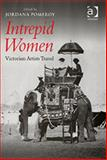 Intrepid Women : Victorian Artists Travel, , 0754650723