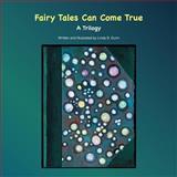 Fairy Tales Can Come True, Linda S. Gunn, 146851072X