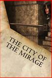 The City of the Mirage, Jerome Brooke, 1495480720