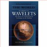 The World According to Wavelets : The Story of a Mathematical Technique in the Making, Hubbard, Barbara Burke, 1568810725