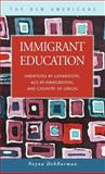 Immigrant Education : Variations by Generation, Age-at- Immigration, and Country of Origin, DebBurman, Noyna, 1593320728