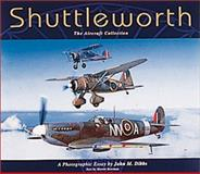 Shuttleworth : The Aircraft Collection, Bowman, Martin W. and Dibbs, John, 1840370726