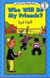 Who Will Be My Friends?, Syd Hoff, 0064440729