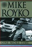 One More Time, Mike Royko, 0226730727