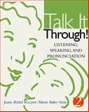 Talk It Through! : Listening, Speaking, and Pronunciation, Kozyrev, Joann Rishel and Stein, Marni Baker, 039596072X