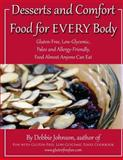 Desserts and Comfort Food for EVERY Body, Debbie Johnson, 1500170720