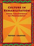 Culture in Rehabilitation : From Competency to Proficiency, Crabtree, Jeffrey L. and Royeen, Matin, 0130900729