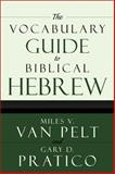 Vocabulary Guide to Biblical Hebrew, Miles V. Van Pelt and Gary D. Pratico, 0310250722