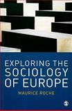 Exploring the Sociology of Europe : An Analysis of the European Social Complex, Roche, Maurice, 0761940723