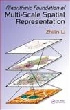 Algorithmic Foundation of Multi-Scale Spatial Representation, Li, Zhilin, 0849390729