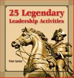25 Legendary Leadership Activities, Garber, Peter, 1599960729