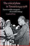 The Critical Phase in Tanzania : Nyerere and the Emergence of a Socialist Strategy, Pratt, Cranford, 0521110726