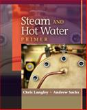 Steam and Hot Water Primer, Langley, Chris and Sacks, Andrew, 1428360727