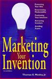 Marketing Your Invention, Thomas E. Mosley, 1574100726