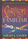 Foreign to Familiar: A Guide to Understanding Hot - And Cold - Climate Cultures, Lanier, Sarah A., 158158072X