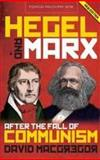 Hegel and Marx after the Fall of Communism, MacGregor, David, 1783160721