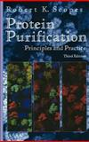 Protein Purification : Principles and Practice, Scopes, Robert K., 0387940723