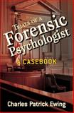 Trials of a Forensic Psychologist : A Casebook, Ewing, Charles Patrick, 0470170727