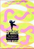 Movements of Magic : The Spirit of Tai Chi Chivan, Klein, Bob, 0878770720
