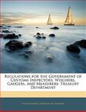Regulations for the Government of Customs Inspectors, Weighers, Gaugers, and Measurers, Customs United States., 1141150727