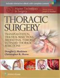 Thoracic Surgery : Lung Transplantation, Thoracic Outlet Syndrome, Pectus Repair, Diaphragmatic Plication, Mediastinal Tumors, Mathisen, Douglas J. and Morse, Christopher, 1451190727