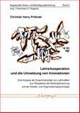 Lehrerkooperation und Die Umsetzung Von Innovationen : Eine Analyse der Zusammenarbeit Von Lehrkraften Aus Perspektive der Bildungsforschung und der Arbeits- und Organisationspsychologie, Probstel, Christian Harry, 3832520724
