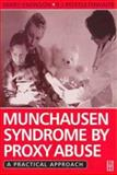 Munchausen Syndrome by Proxy Abuse : A Practical Approach, , 0750640723