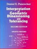 Interpretation of Geometric Dimensioning and Tolerancing, Puncochar, Daniel E., 0831130725