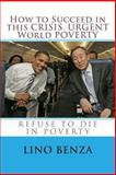 How to Succeed in the Crisis. URGENT World Poverty, Lino Benza, 1490930728